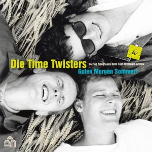 Guten Morgen Sommer (The Best Of Die Time Twisters