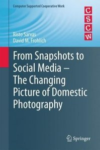 From Snapshots to Social Media - The Changing Picture of Domesti