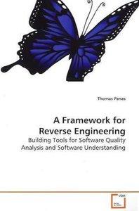 A Framework for Reverse Engineering