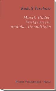 Musil, Gödel, Wittgenstein und das Unendliche