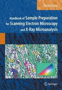 Handbook of Sample Preparation for Scanning Electron Microscopy