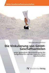 Die Vinkulierung von GmbH-Geschäftsanteilen