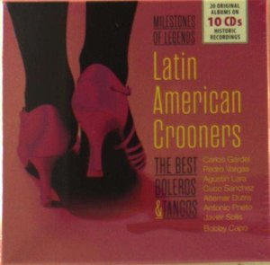 Latin American Crooners-The Best Boleros & Tango
