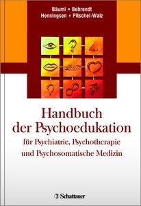 Handbuch der Psychoedukation fuer Psychiatrie, Psychotherapie un