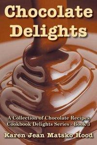 Chocolate Delights Cookbook, Volume I