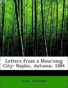 Letters from a Mourning City: Naples, Autumn, 1884