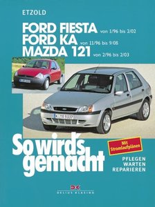 So wird's gemacht. Ford Fiesta/-Courier, Ford KA, Mazda 121
