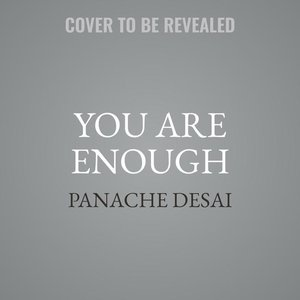 You Are Enough: Revealing the Soul to Discover Your Power, Poten