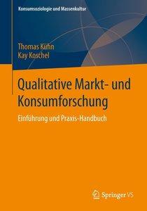 Qualitative Markt- und Konsumforschung