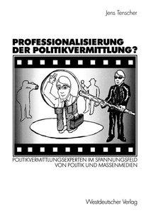 Professionalisierung der Politikvermittlung?