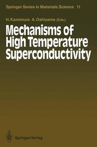 Mechanisms of High Temperature Superconductivity