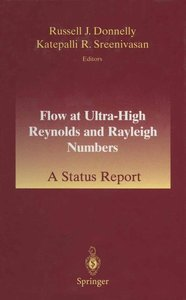 Flow at Ultra-High Reynolds and Rayleigh Numbers