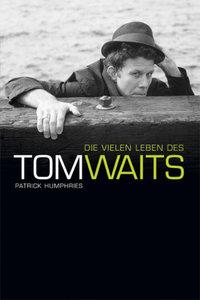 Tom Waits - The Many Lives Of