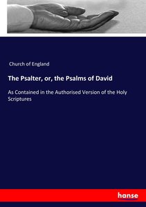 The Psalter, or, the Psalms of David
