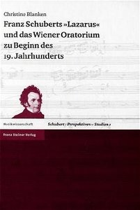 """Franz Schuberts """"Lazarus"""" und das Wiener Oratorium zu Beginn des"""
