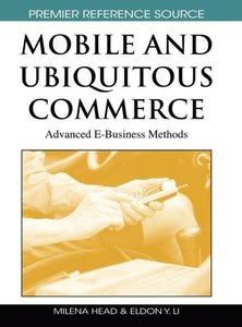 Mobile and Ubiquitous Commerce: Advanced E-Business Methods