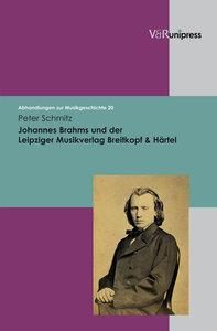 Johannes Brahms und der Leipziger Musikverlag Breitkopf & Härtel