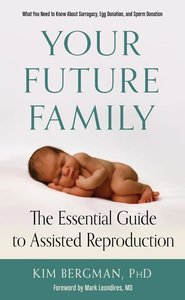 Your Future Family: The Essential Guide to Assisted Reproduction