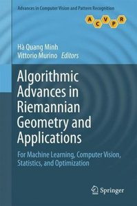 Algorithmic Advances in Riemannian Geometry and Applications