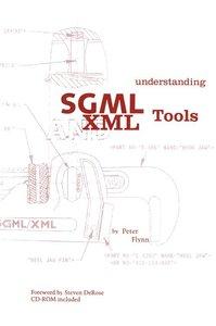 Understanding SGML and XML Tools