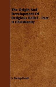 The Origin And Development Of Religious Belief - Part II Christi