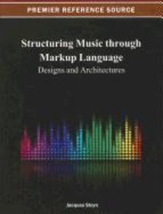 Structuring Music Through Markup Language: Designs and Architect