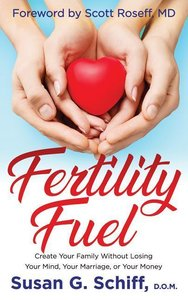 Fertility Fuel: Create Your Family Without Losing Your Mind, You