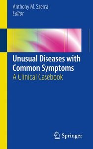 Unusual Diseases with Common Symptoms