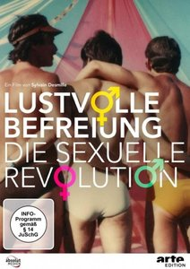 Lustvolle Befreiung-Die sexuelle Revolution