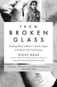 From Broken Glass: My Story of Finding Hope in Hitler\'s Death C