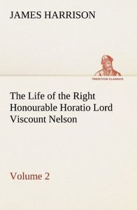The Life of the Right Honourable Horatio Lord Viscount Nelson, V