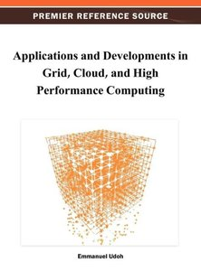 Applications and Developments in Grid, Cloud, and High Performan