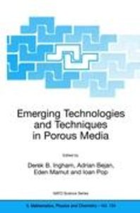 Emerging Technologies and Techniques in Porous Media