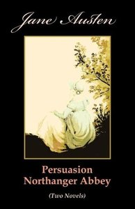 Persuasion. Northanger Abbey (Two Novels)