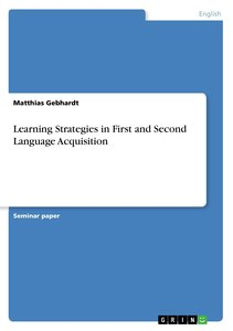 Learning Strategies in First and Second Language Acquisition