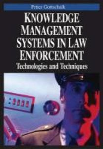 Knowledge Management Systems in Law Enforcement: Technologies an