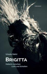 Brigitta, Heilerin zwischen Licht und Schatten