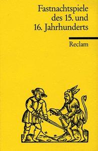 Fastnachtsspiele des 15. und 16. Jahrhunderts