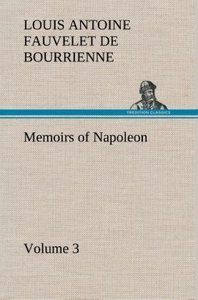 Memoirs of Napoleon - Volume 03
