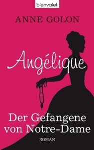 Angélique 04 - Der Gefangene von Notre-Dame