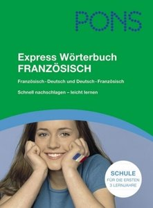 PONS Express Wörterbuch Französisch. Französisch - Deutsch / Deu