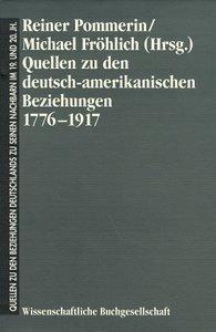 Quellen zu den deutsch-amerikanischen Beziehungen 1776 - 1917