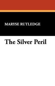The Silver Peril