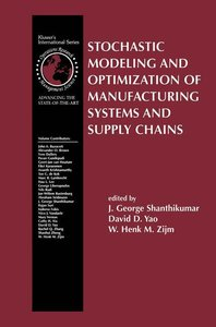 Stochastic Modeling and Optimization of Manufacturing Systems an