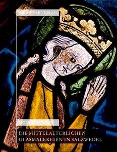 Die mittelalterlichen Glasmalereien in Salzwedel: Pfarrkirche St