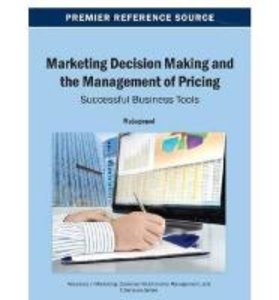 Marketing Decision Making and the Management of Pricing: Success