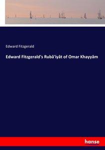 Edward Fitzgerald\'s Rubâ\'iyât of Omar Khayyâm