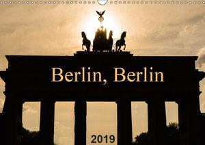 Berlin, Berlin 2019 (Wandkalender 2019 DIN A3 quer)