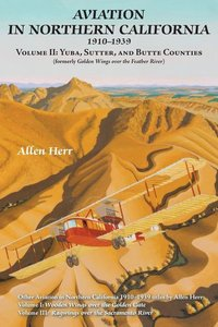 Aviation in Northern California 1910-1939
