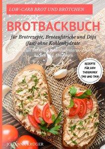 Low-Carb Diät Brotbackbuch Brotrezepte, Brotaufstriche und Dips
